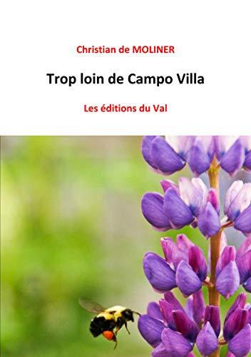 Trop loin de Campo Villa: Les éditions du Val (French Edition)