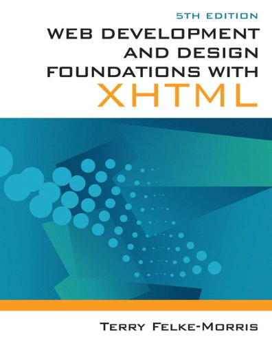 Web Development and Design Foundations with XHTML, 5th...