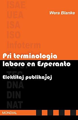 Pri terminologia laboro en Esperanto. Elektitaj publikajhoj (Esperanto Edition) (Paperback)