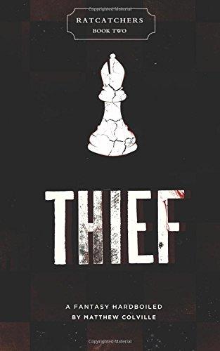 Thief: Ratcatchers, Volume Two: A Fantasy Hardboiled (Volume 2)