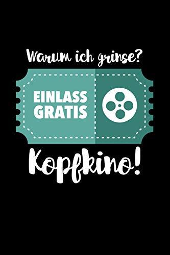 Warum ich grinse? Einlass Gratis - Kopfkino!: Notizbuch A5 gepunktet (dotgrid) 120 Seiten, Notizheft / Tagebuch / Reise Journal, Humor Film Lustig Wortwitz