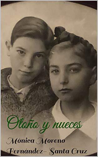 Otoño y nueces de Mónica Moreno Fernández- Santa Cruz