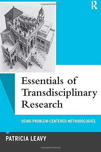 Essentials of Transdisciplinary Research: Using Problem-Centered Methodologies (Qualitative Essentia