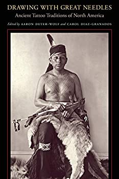 Drawing with Great Needles  Ancient Tattoo Traditions of North America