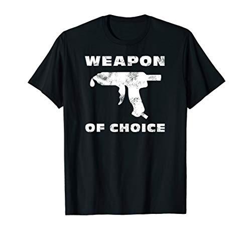 Hot Glue Gun Weapon of Choice Crafting Maker Funny DIY Shirt
