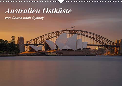 Australien Ostküste - von Cairns nach Sydney (Wandkalender 2021 DIN A3 quer)
