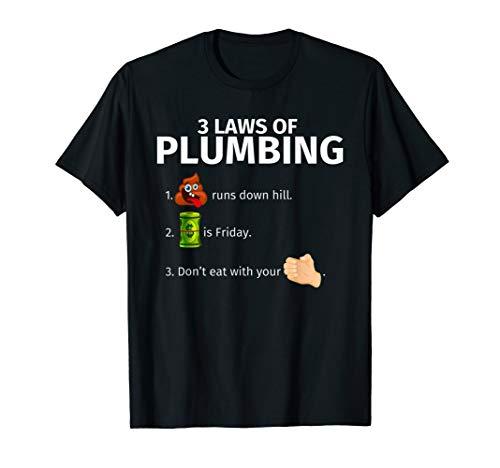 3 Laws Of Plumbing   Funny Plumber T-Shirt Gift T-Shirt