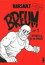 Breum - Tome 1 Attention ça va piquer - Nouvelle édition augmentée (01) de Marsault