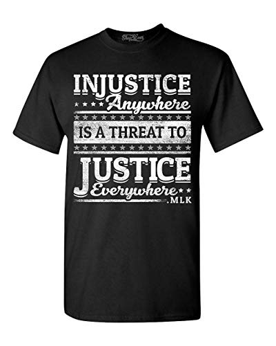 shop4ever Injustice Anywhere is a Threat to Justice Everywhere MLK T-Shirt X-Large Black 0