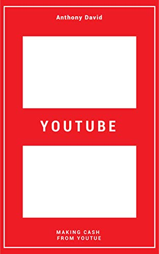 YOUTUBE: Making Cash From Youtube (English Edition)
