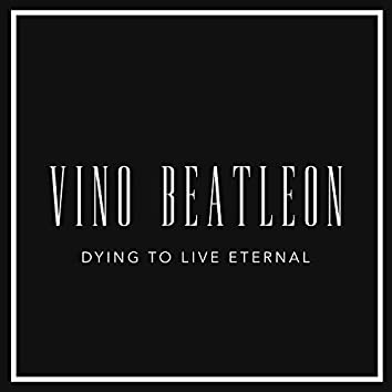 Dying to Live Eternal