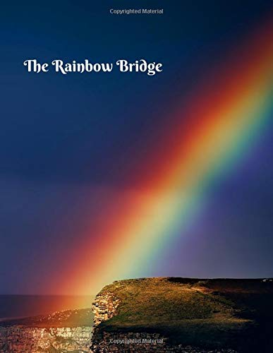 The Rainbow Bridge: Pet Memorial Journal - keeping memories of a Pet alive with stories and photos