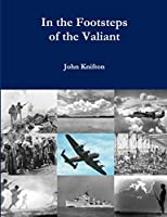 In the Footsteps of the Valiant: The Lives and Deaths of the Forgotten Heroes of Nottingham High School: Volume Two: Volume Two