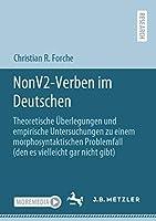 NonV2-Verben im Deutschen: Theoretische Ueberlegungen und empirische Untersuchungen zu einem morphosyntaktischen Problemfall (den es vielleicht gar nicht gibt)