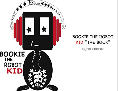 BOOKIE THE ROBOT KID: He has big dreams,and wont let bullying stop him!! (English Edition)