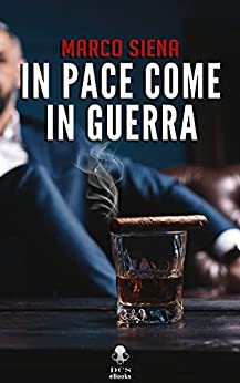In pace come in guerra di [Marco Siena, Marco  Siena ]