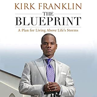 The Blueprint     A Plan for Overcoming Life's Obstacles              By:                                                                                                                                 Kirk Franklin                               Narrated by:                                                                                                                                 Dion Graham                      Length: 7 hrs and 35 mins     41 ratings     Overall 4.7