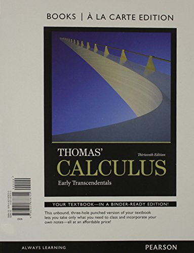 Thomas' Calculus: Early Transcendentals, Books a la Carte Edition