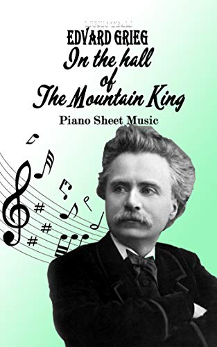 In the hall of the mountain king piano sheet music: Edvard Grieg (English Edition)