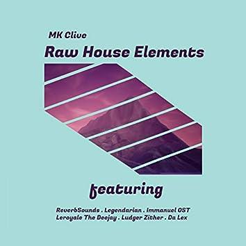 Raw House Elements