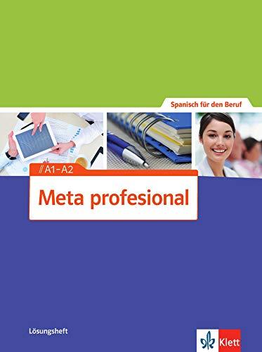 Meta profesional A1-A2: Spanisch für den Beruf. Lösungsheft (Meta profesional: Spanisch für den Beruf)