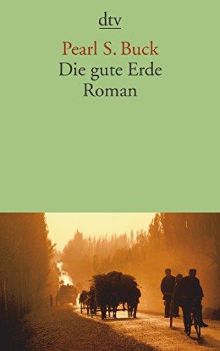 Die gute Erde: Roman (dtv Fortsetzungsnummer 10, Band 13543)