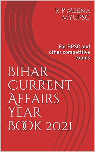 Bihar Current Affairs Year Book 2021: For BPSC and other competitive exams (English Edition)