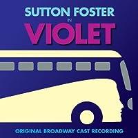 Violet (Original Broadway Cast Recording) by Sutton Foster (2014-06-03)