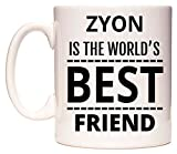 ZYON Is The World's BEST Friend Tazza di WeDoMugs®