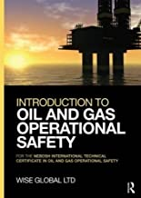 Introduction to Oil and Gas Operational Safety: for the NEBOSH International Technical Certificate in Oil and Gas Operational Safety by Wise Global Training Ltd (2015-01-24)