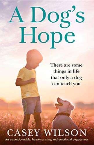 A Dog's Hope: An unputdownable, heartwarming and emotional page turner (Second Chance Book 1)