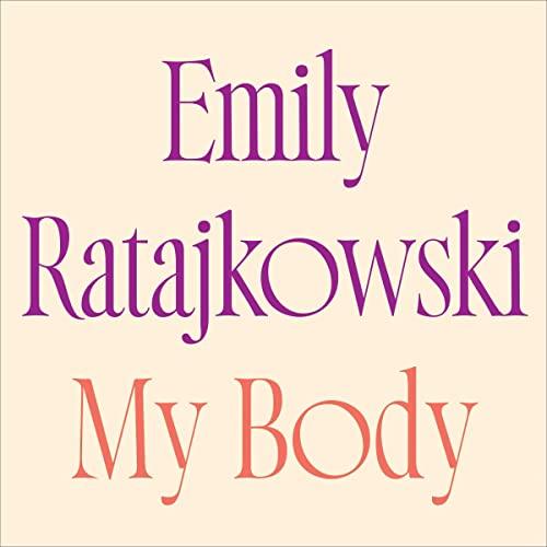 My Body Audiobook By Emily Ratajkowski cover art