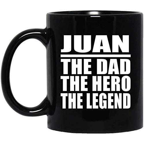Juan The Dad The Hero The Legend - 11 Oz Coffee Mug Taza de Café Negra de 33cl - Regalo para Cumpleaños, Aniversario, Día de Navidad o Día de Acción de Gracias