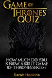 GAME OF THRONES QUIZ: How Much Do You Know About Game Of Thrones Series? (English Edition)...
