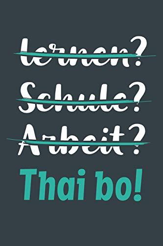 lernen? Schule? Arbeit? Thai bo!: Notizbuch - tolles Geschenk für Notizen, Scribbeln und Erinnerungen aufbewahren   liniert mit 100 Seiten