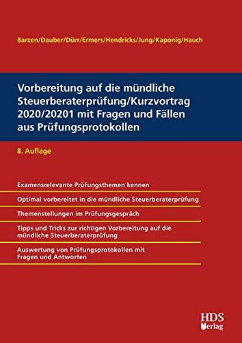 Vorbereitung auf die mündliche Steuerberaterprüfung/Kurzvortrag 2020/2021 mit Fragen und Fällen aus Prüfungsprotokollen