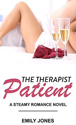 Couverture du livre THE THERAPIST PATIENT: A STEAMY ROMANCE NOVEL (English Edition)