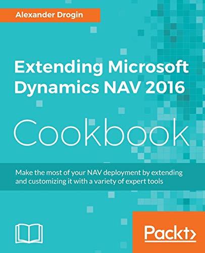 Extending Microsoft Dynamics NAV 2016 Cookbook (English Edition)