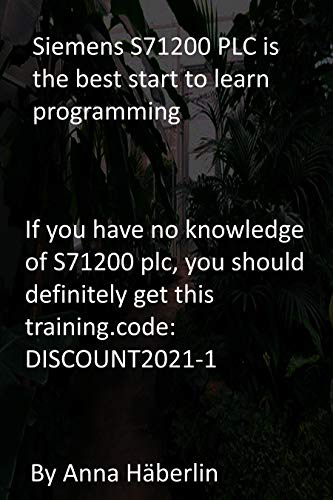 Siemens S71200 PLC is the best start to learn programming: If you...
