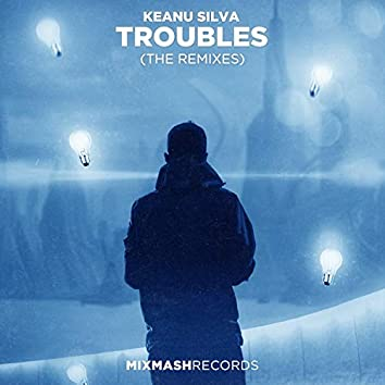 Troubles (The Remixes)