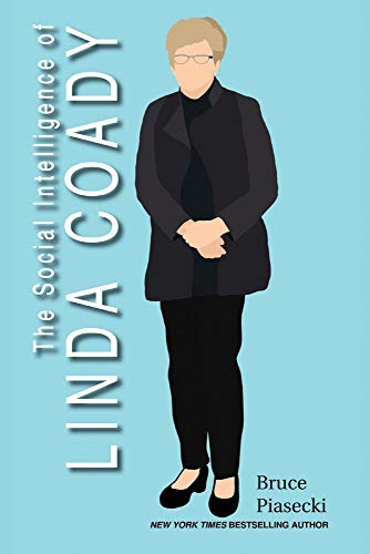 Compare Textbook Prices for The Social Intelligence of Linda Coady 1 Conquering Tomorrow Today: Six Exemplar Lives  ISBN 9781098339371 by Piasecki, Bruce