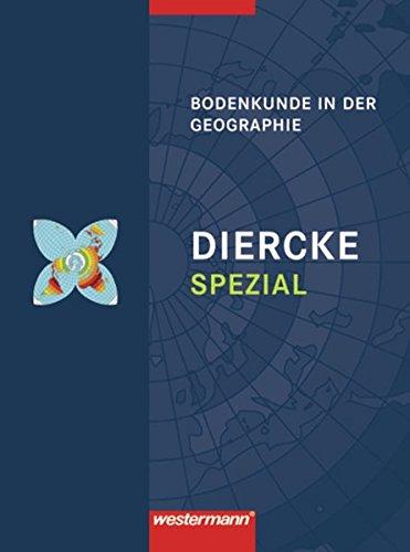 Diercke Spezial - Ausgabe 2007 für die Sekundarstufe II: Bodenkunde in der Geographie (Diercke Spezial: Aktuelle Ausgabe für die Sekundarstufe II)