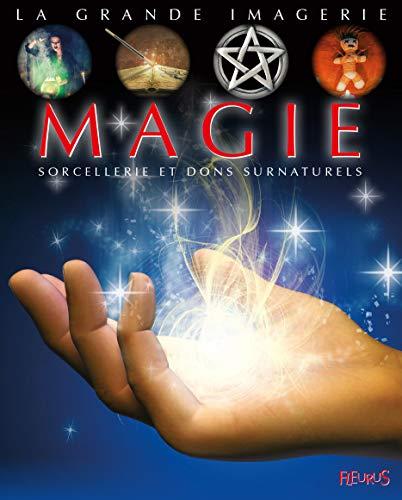 La grande imagerie : Magie sorcellerie et dons surnaturels