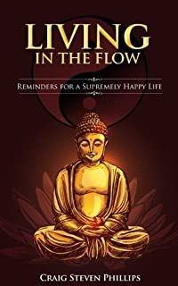 Living in the Flow: Reminders for a Supremely Happy Life