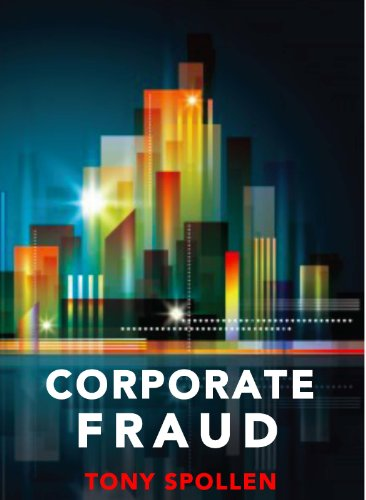 Corporate Fraud: The Danger Within: The Danger from Within (English Edition)