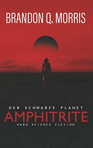Amphitrite: Der schwarze Planet: Hard Science Fiction