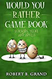 Would You Rather Game Book For Kids, Teens...