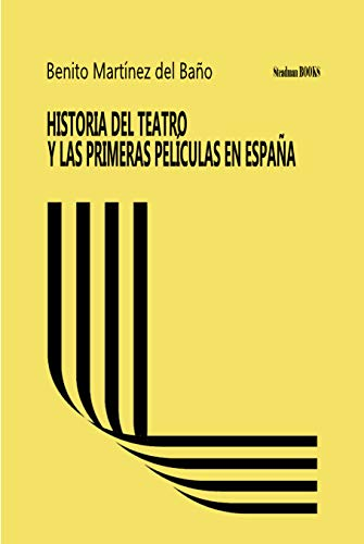 HISTORIA DEL TEATRO Y LAS PRIMERAS PELÍCULAS EN ESPAÑA eBook ...