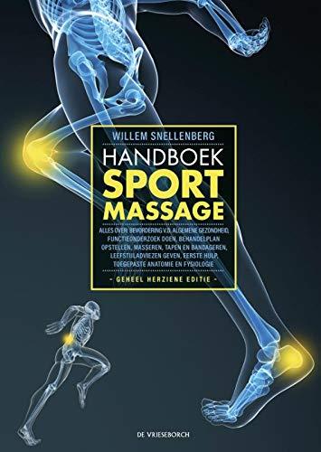 Handboek sportmassage: alles over: bevordering v.d. algemene gezondheid, functieonderzoek doen, behandelplan opstellen, masseren, tapen en bandageren, ... hulp, toegepaste anatomie en fysiologie