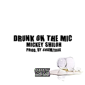 Drunk On The Mic